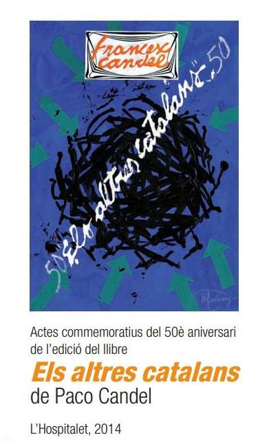 50è aniversari de l'edició del llibre Els altres catalans de Paco Candel