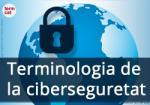 La Terminologia de la ciberseguretat s'actualitza