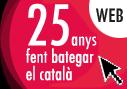 25 anys fent bategar el català