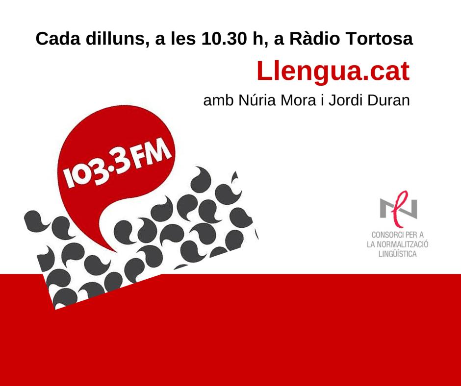 El programa 'Llengua.cat', cada dilluns a Ràdio Tortosa (103.3 FM)